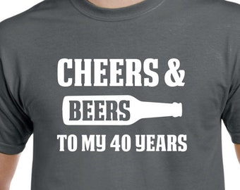 40th Birthday Gift Cheers And Beers To My 40 Years Old Shirt For Him Or Her