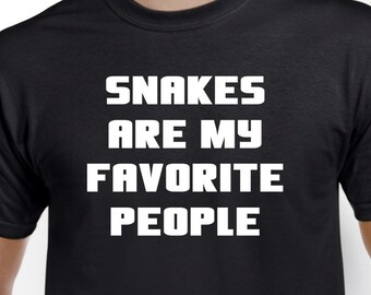 Snake Shirt-Snakes Are My Favorite People T shirt