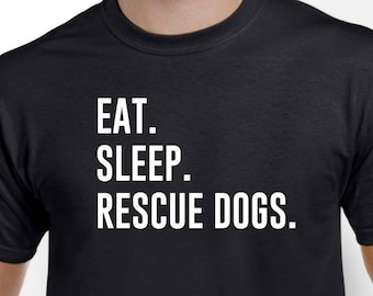 Rescue Dogs Shirt-Eat Sleep Rescue Dogs T Shirt Gift Men Women