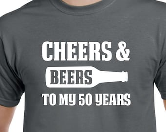 50th Birthday Gift Cheers And Beers To My 50 Years Old Shirt For Him Or Her