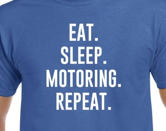 Eat Sleep Motoring Repeat T Shirt