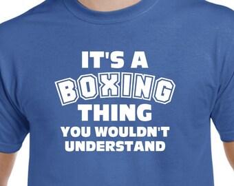 Boxer Shirt-It's a Boxing Thing-Boxer T Shirt Boxer Gift