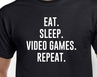 Eat Sleep Video Games Repeat Shirt Gift