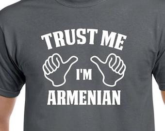 Trust Me I'm Armenian Shirt Armenia Gift