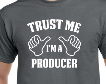 Producer Shirt-Trust Me I'm A Producer Gift for Him or Her Men Womens T Shirt