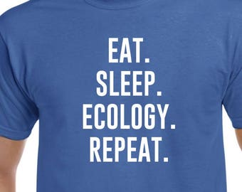 Eat Sleep Ecology Repeat Shirt Ecologist Gift