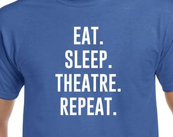 Eat Sleep Theatre Repeat Shirt Gift