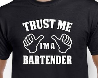 Bartender Shirt-Trust Me I'm A Bartender Gift for Him or Her Men Womens T Shirt
