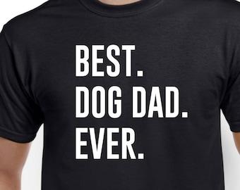 02d2c12505f Dog Dad Shirt-Best Dog Dad Ever Gift