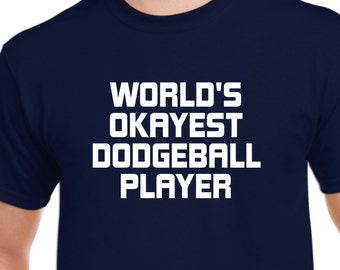 Dodgeball Shirt-World's Okayest Dodgeball Gift