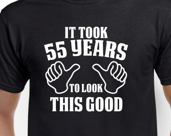 55th Birthday Gift Shirt For Him Or Her 55 Years To Look This Good Funny