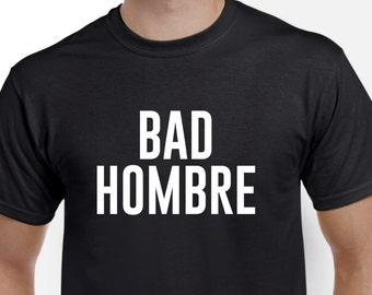 Bad Hombre Shirt
