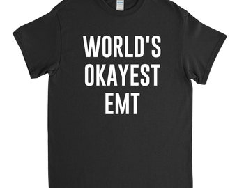 34914e74d Emt Shirt - World's Okayest EMT - Emt Gift - Gift for Emt - Funny Emt Shirt