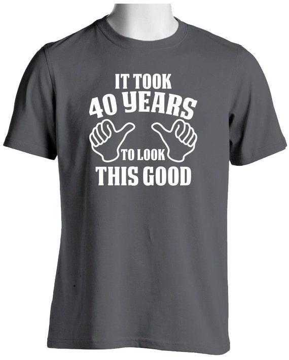 Lustige 40 Geburtstag T Shirt It Dauerte 40 Jahre Look Dieses Etsy