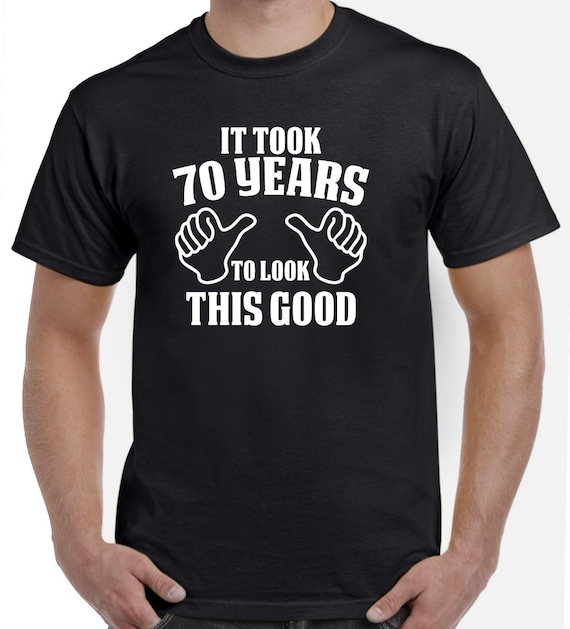 70th Birthday Gift Shirt For Him Or Her 70 Years