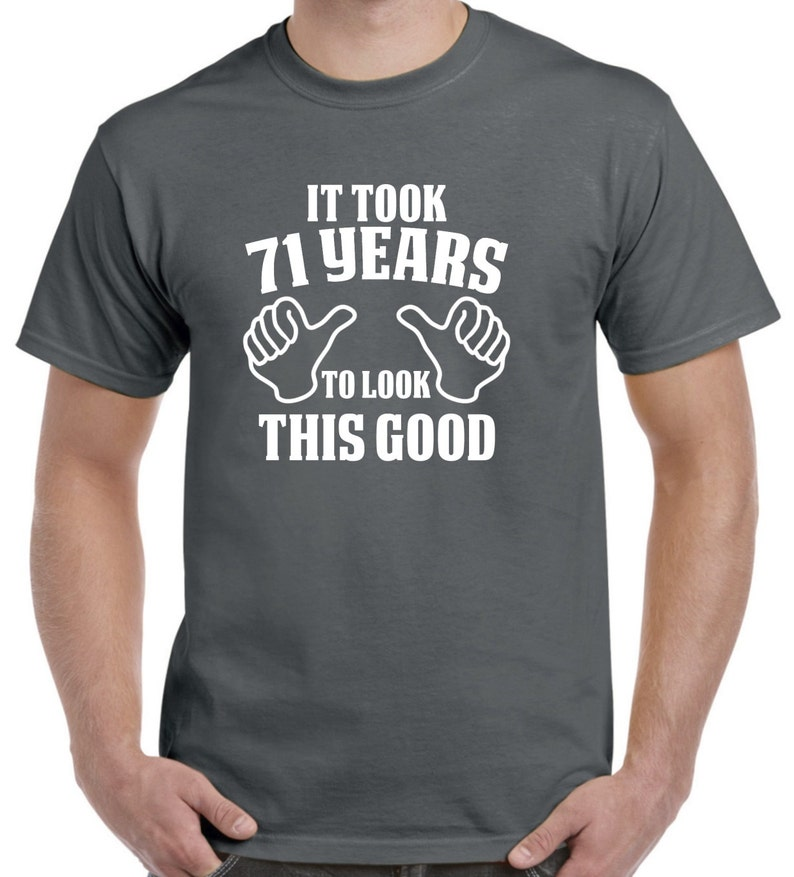 71st Birthday Gift Shirt For Him Or Her 71 Years