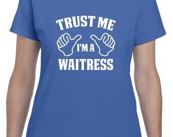 Waitress Shirt-Trust Me I'm A Waitress Gift