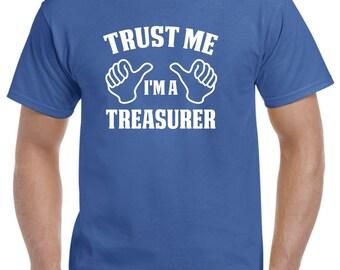 Treasurer Shirt-Trust Me I'm A Treasurer Gift
