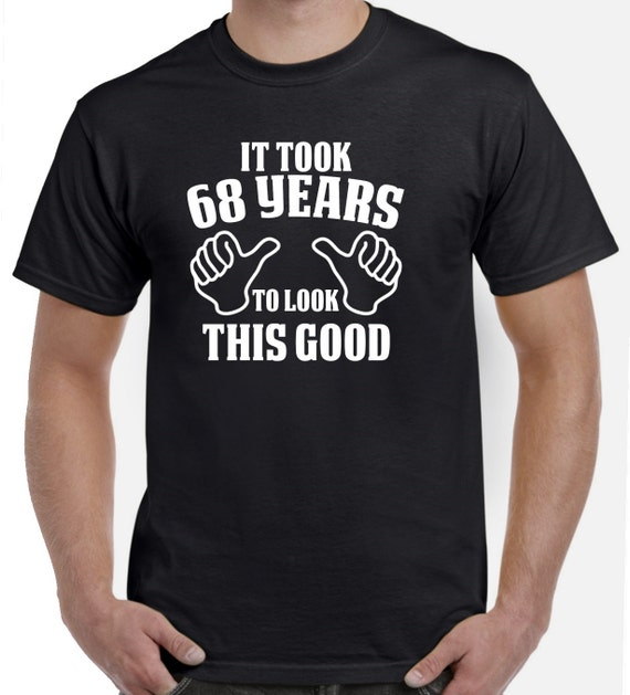 68th Birthday Gift Shirt For Him Or Her 68 Years