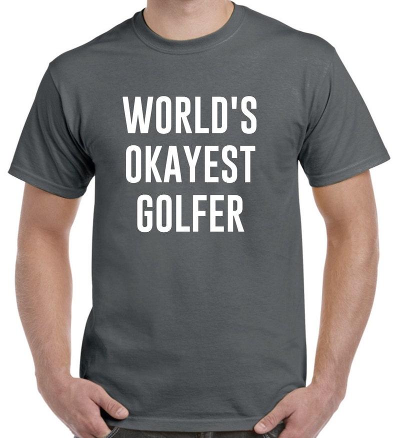 Funny Golfer Shirt  World's Okayest Golfer  Golfing image 0