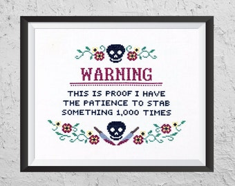 Warning: This Is Proof I Have The Patience To Stab Something 1,000 Times - Modern Cross Stitch PDF - Instant Download