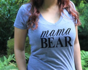 SALE!!!! Mama Bear Shirt Women's V Neck Shirt, Mothers Day, Mommy to be Shirt, Baby Mama Shirt, Mom, Mommy Shirt, New Mom, Baby Shower