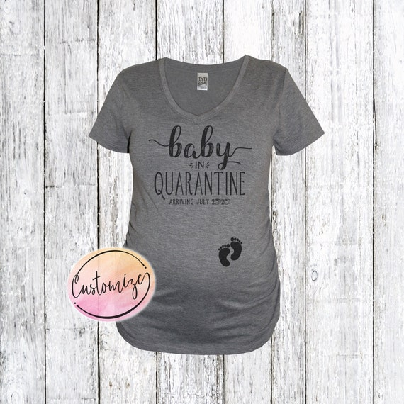 Quarantine Pregnancy Announcement Maternity Shirt Baby In