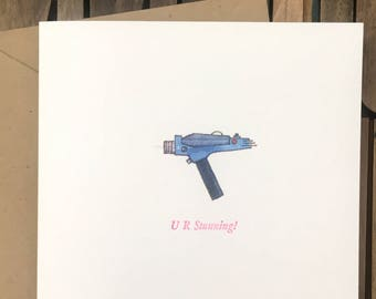 "Letterpress Star Trek Phaser ""U R Stunning!"" Card"