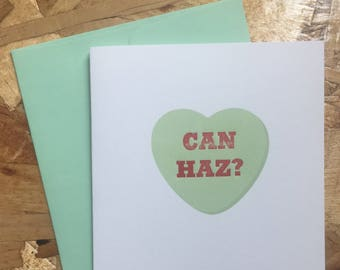 CAN HAZ? Letterpress Valentine's Day Card