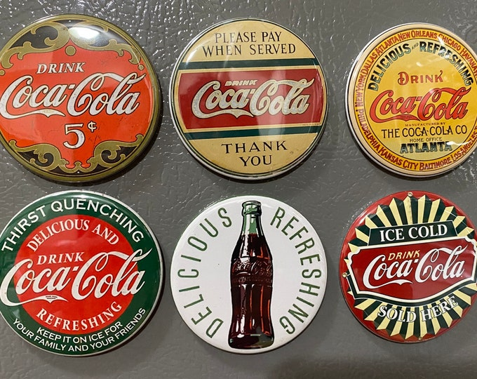 6 Coca Cola pinbacks, flatbacks or magnets Set 1.  Choose your size/style.