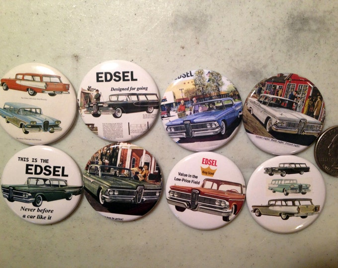 8 Ford Edsel buttons available as pinback, flatbacks, magnets and more. Many sizes to choose from. (SET 1)