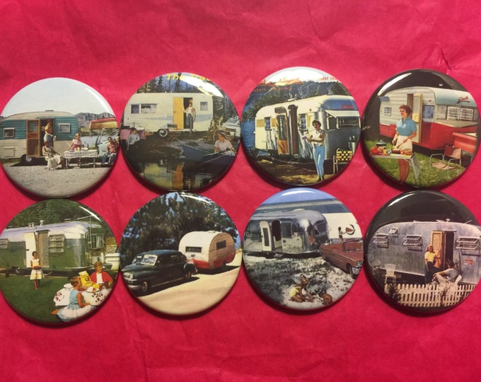 8 Retro Trailer Buttons, available as pinbacks, flatbacks, fridge magnets and more.  Many sizes and styles to choose from. Set1