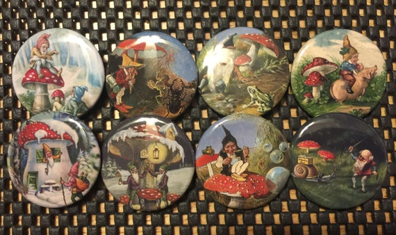 8 Gnomes and Mushrooms buttons, you choose style and size, pinbacks, magnets etc.