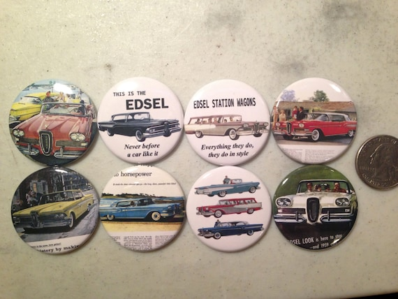 8 Ford Edsel Advertisement buttons. Available as pinback, flatbacks, magnets and more.  (SET 2) Many sizes and styles to choose from.