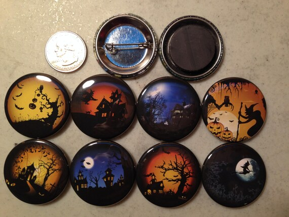 8 Halloween Spooky, Scary nighttime scenes, buttons, pinbacks, flatbacks , several sizes and styles to choose from