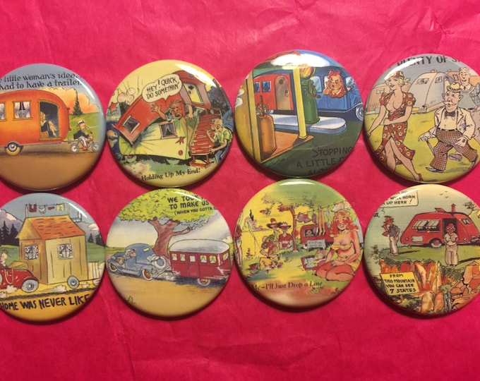 8 Vintage Trailer Buttons, set1 available as pinbacks, flatbacks, fridge magnets and more.  Many sizes and styles to choose from. Set1.