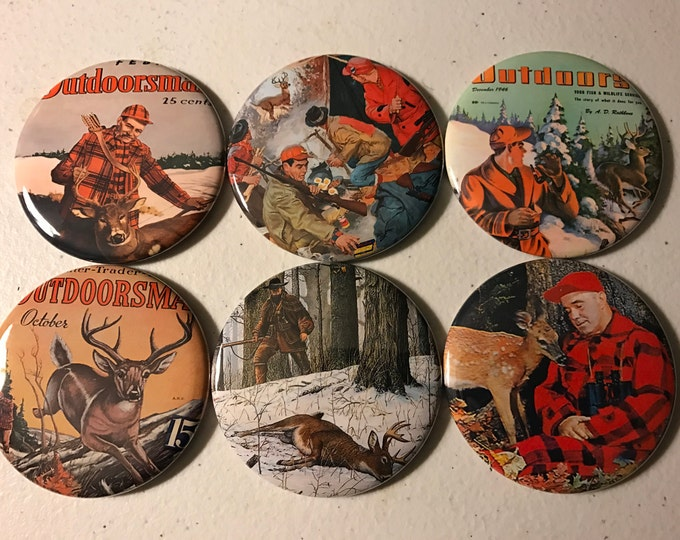 6 Deer Hunting Buttons.  Magnets, Pinbacks or Flatbacks, you choose.