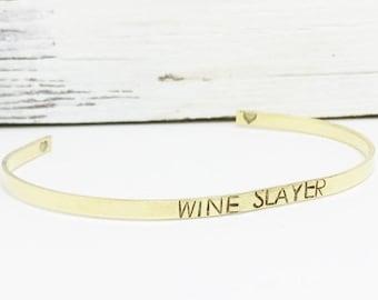 WINE SLAYER Bracelet, gold cuff bracelet, mantra bracelet, skinny cuff, wine lover gift, funny jewelry, wine jewelry, Bridesmaid gift.