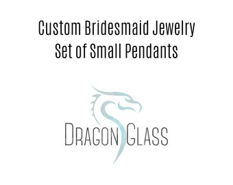 Custom Bridesmaid Jewelry - Set of Small Pendant Necklaces - Dichroic Glass Jewelry For Bridesmaids - Unique Bridesmaid Gift