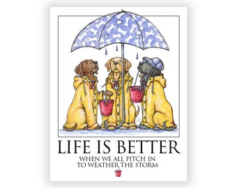 Weather the Storm- Life is Better When We All Pitch In To Weather The Storm