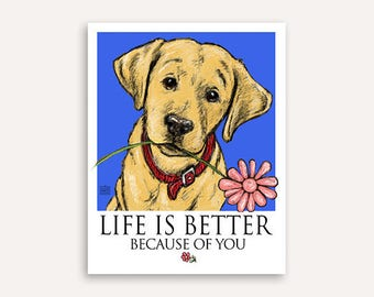 Be mine Life Is Better print with FREE custom phrase wall art of yellow lab with flower in its mouth Labrador retriever artwork