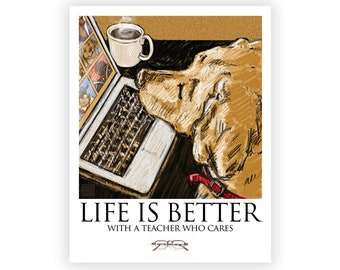 Teachers Care, Life is Better with Great Teachers