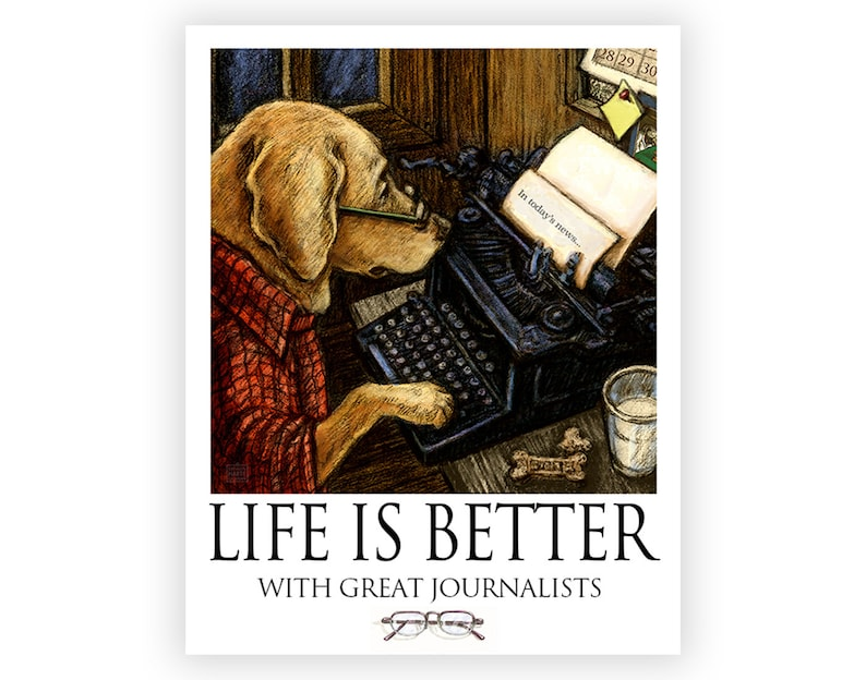We Need Great Journalists Life is Better with Great image 0