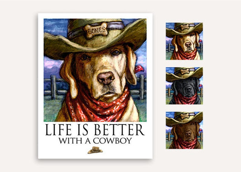Cowboy dog Life Is Better print with FREE custom phrase wall image 0