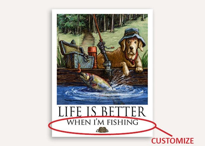 Gone Fishing Life Is Better Labrador Retriever image 0