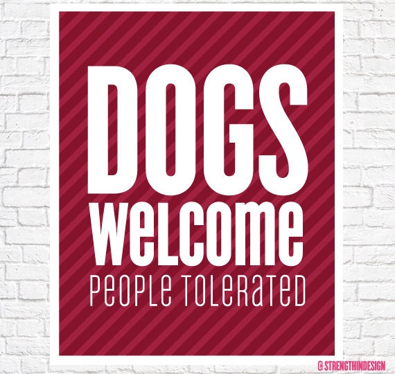 Dog Sayings Wall Art Gift For Lover DOGS WELCOME People Tolerated 8 X 10 Print Quotes Ideas