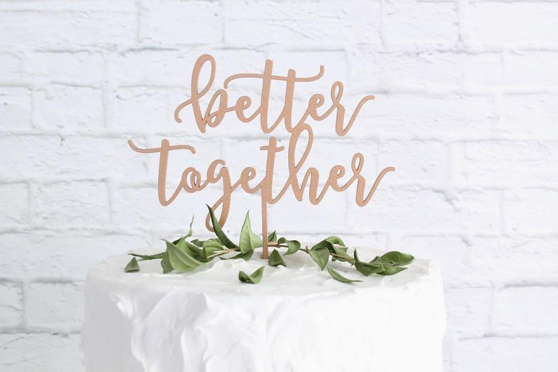 Better Together Cake Topper Wedding Cake Topper Custom Cake image 0