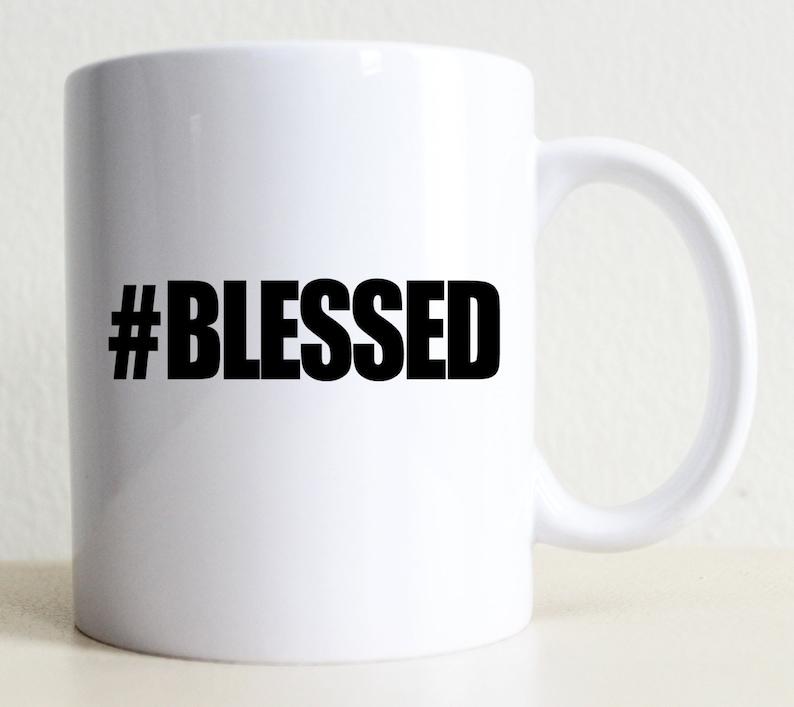 image 0 & Hashtag Blessed Mug College Student Mug Christmas Gift | Etsy