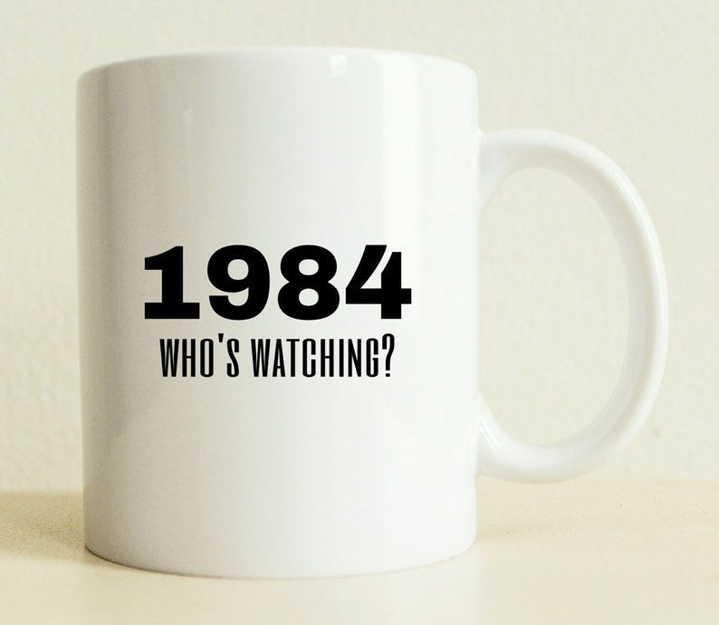 1984 Who's Watching Mug  George Orwell Mug  College image 0