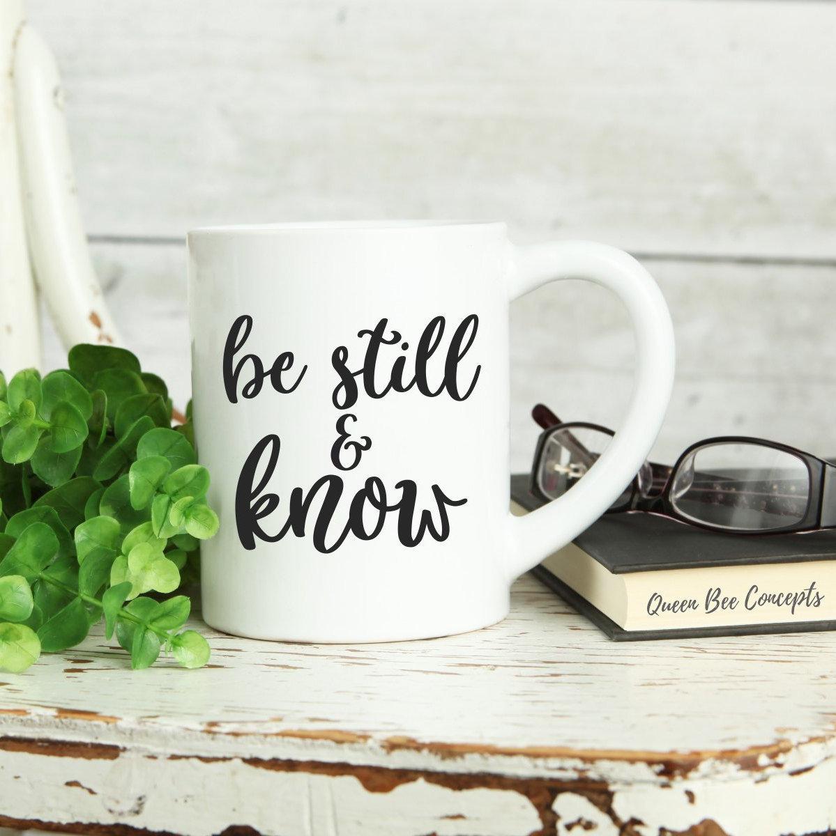 The Mug Coffee >> Be Still And Know Ceramic Mug 11 Oz Coffee Mug Coffee